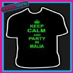 KEEP CALM AND PARTY IN MALIA HOLIDAY CLUBBING TSHIRT